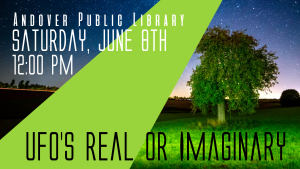 UFO's Real or Imaginary – Andover Public Library